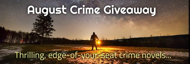 August Crime Giveaway. Thrilling, edge-of-your-seat crime novels free through August 31.